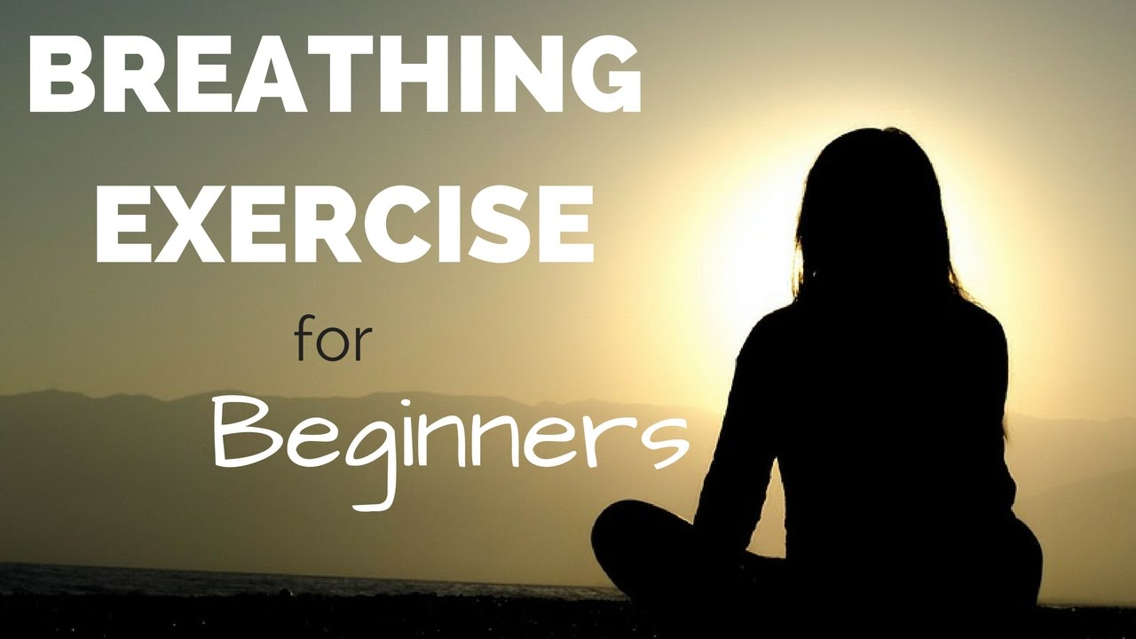 Breathing Exercises for Beginners